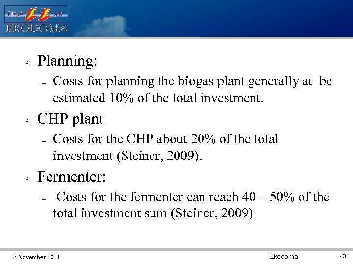 Planning: CHP plant Costs for planning the biogas plant generally at be estimated