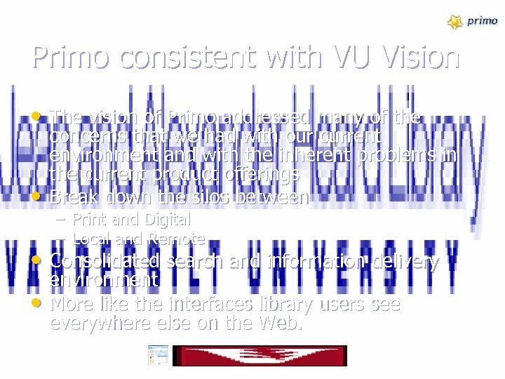 Primo consistent with VU Vision • The vision of Primo addressed many of the