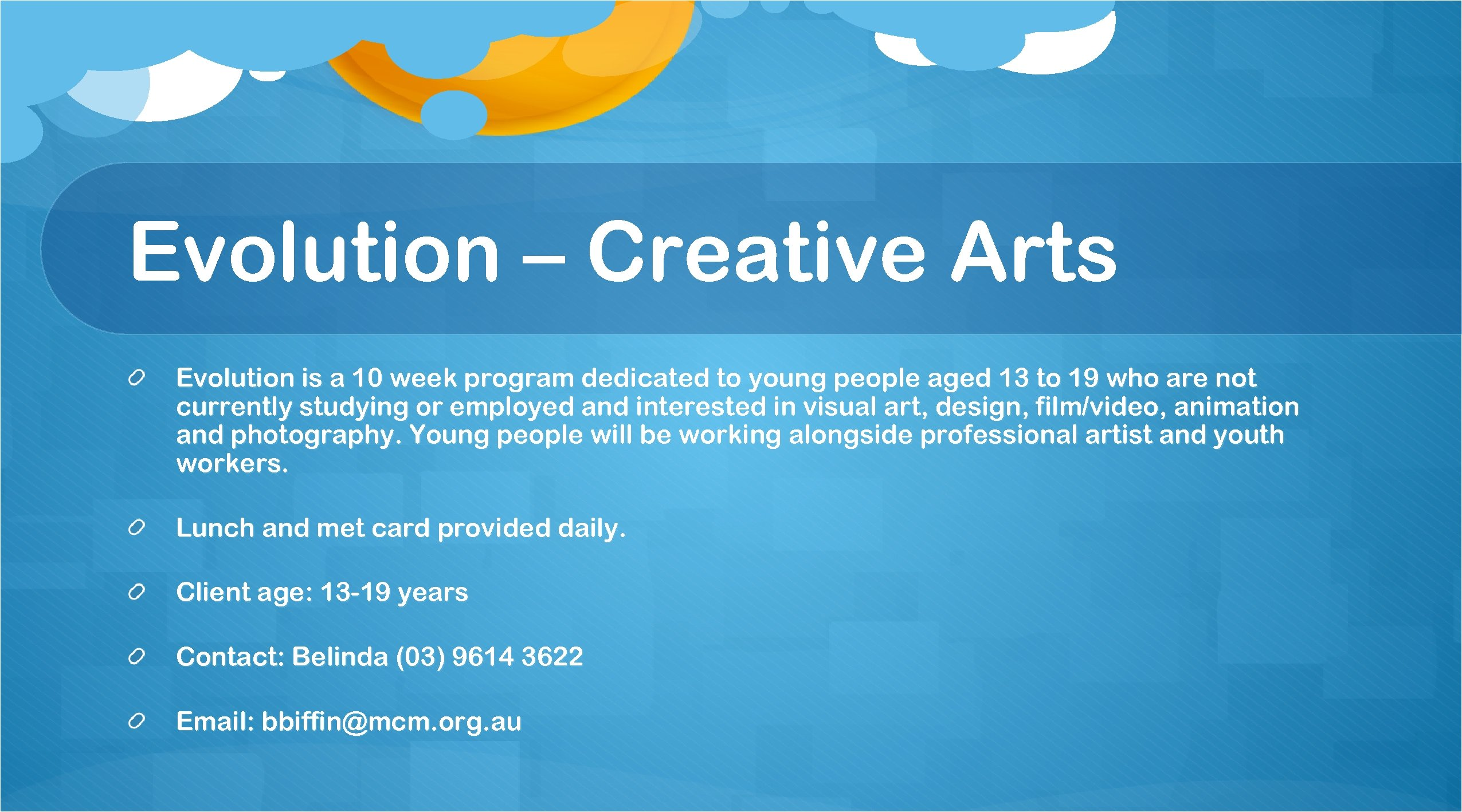 Evolution – Creative Arts Evolution is a 10 week program dedicated to young people