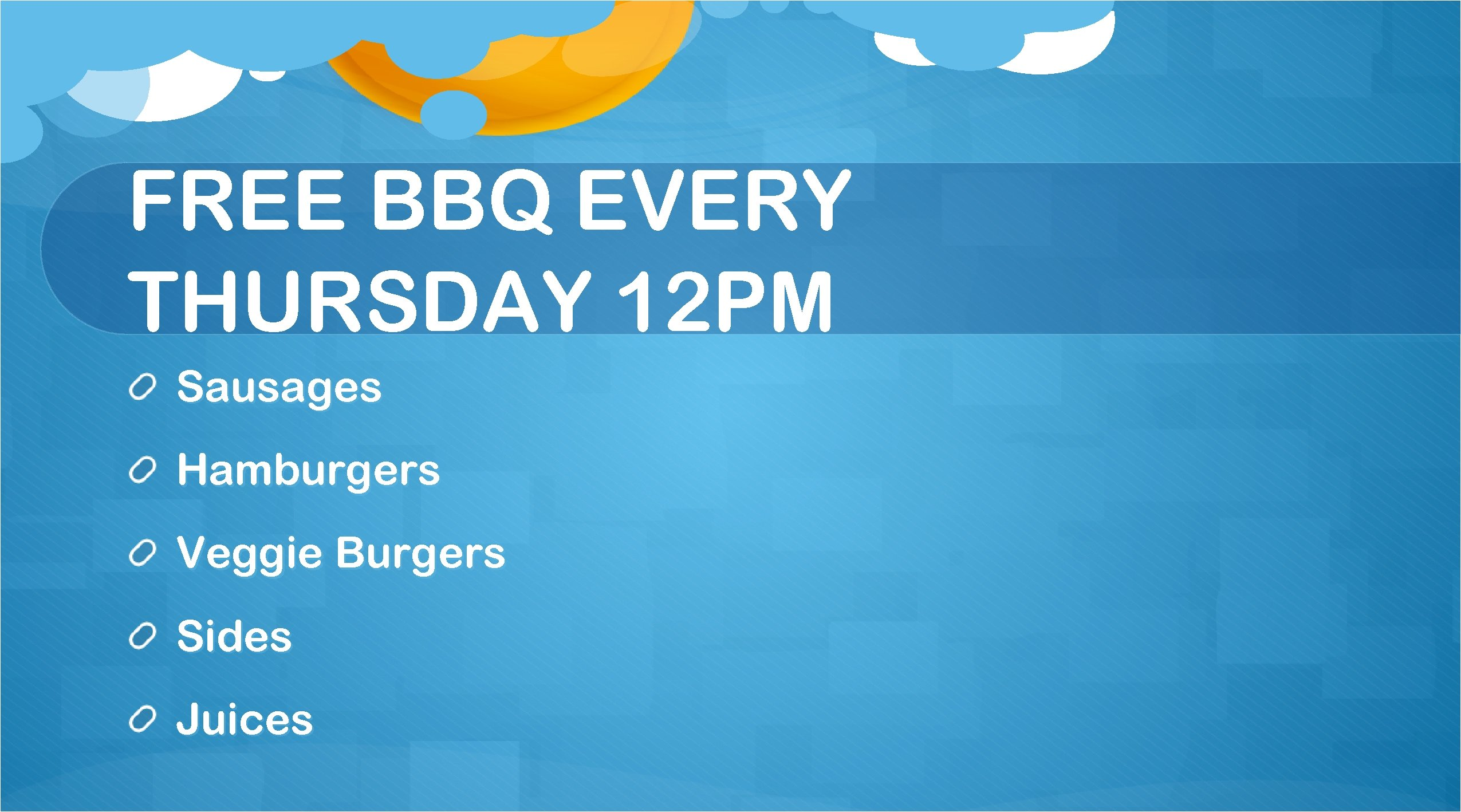 FREE BBQ EVERY THURSDAY 12 PM Sausages Hamburgers Veggie Burgers Sides Juices