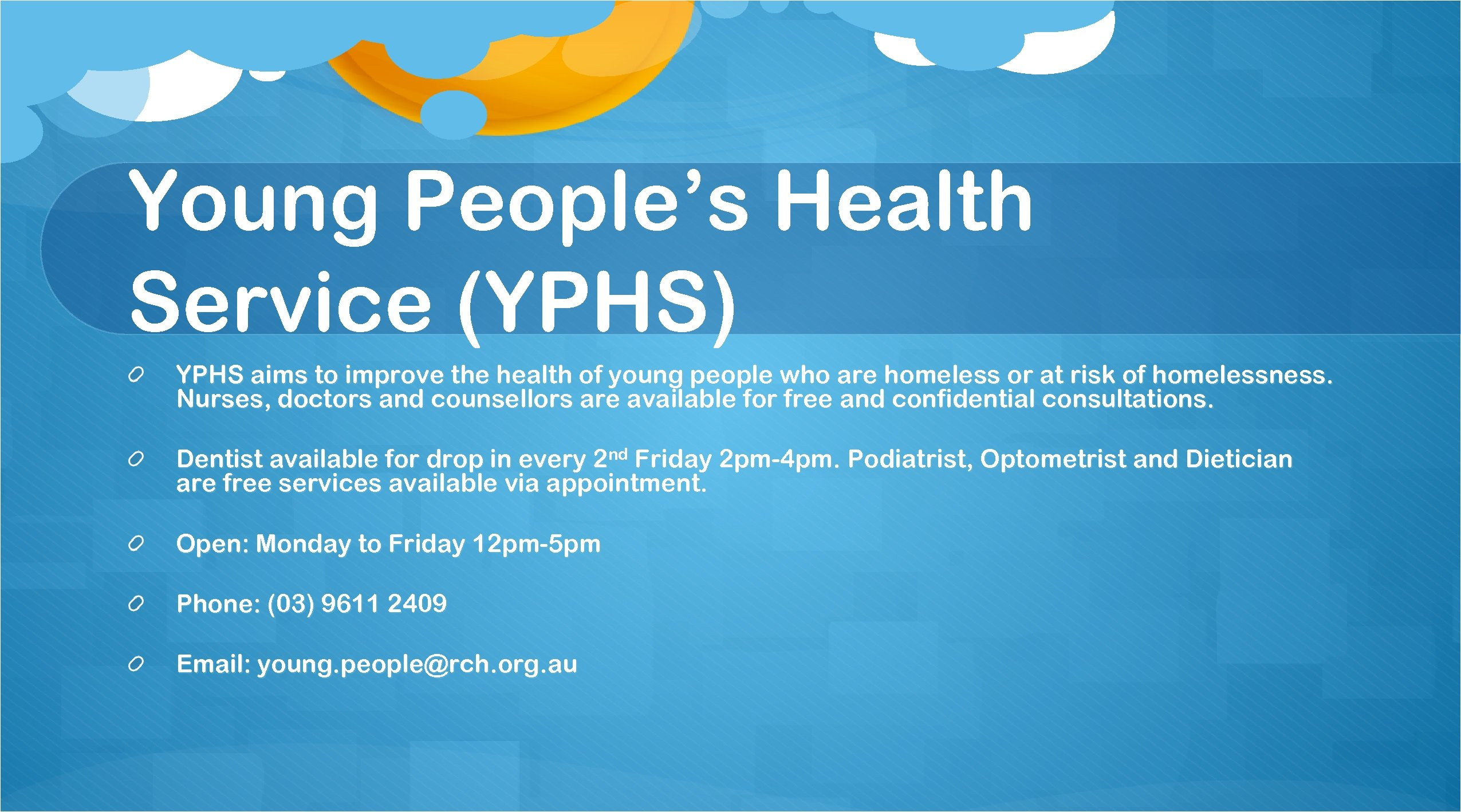 Young People's Health Service (YPHS) YPHS aims to improve the health of young people