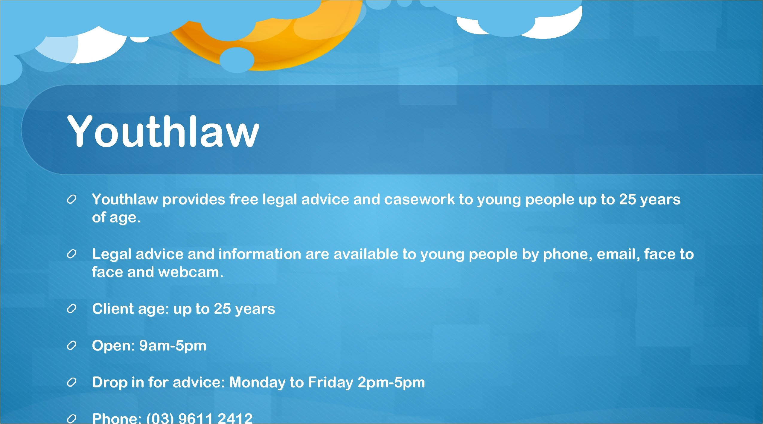 Youthlaw provides free legal advice and casework to young people up to 25 years