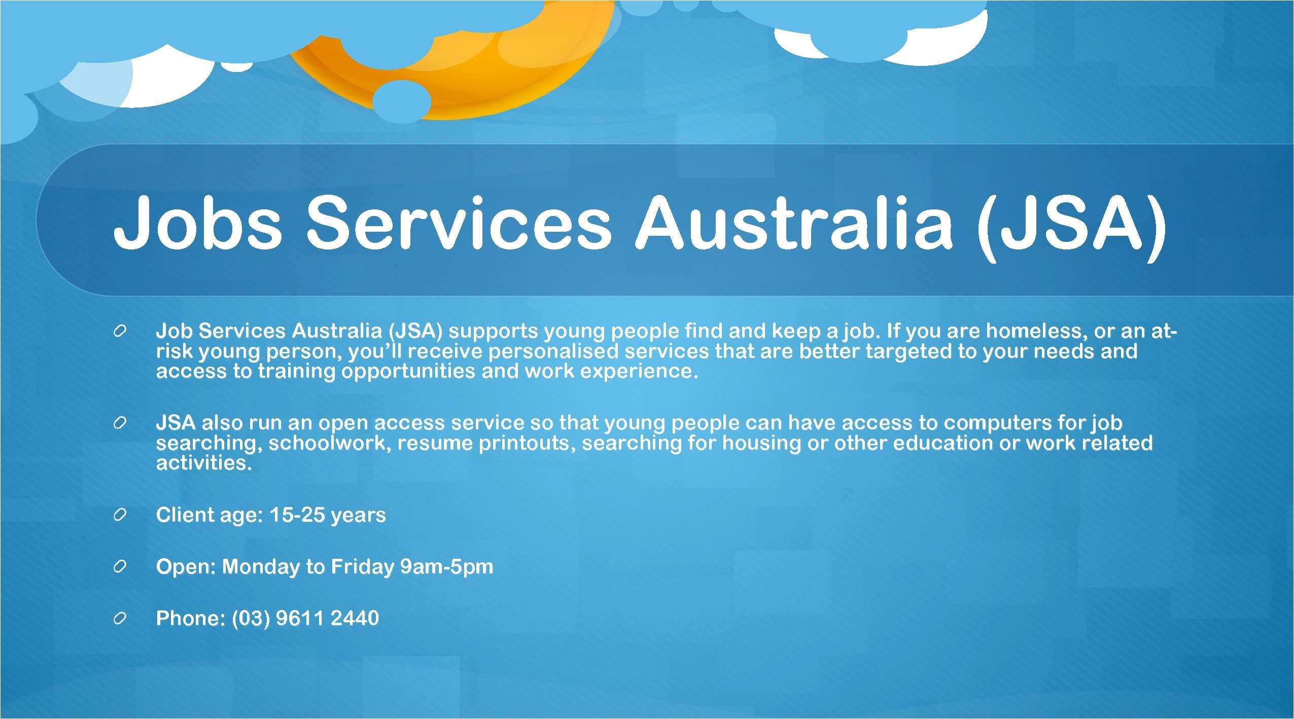 Jobs Services Australia (JSA) Job Services Australia (JSA) supports young people find and keep