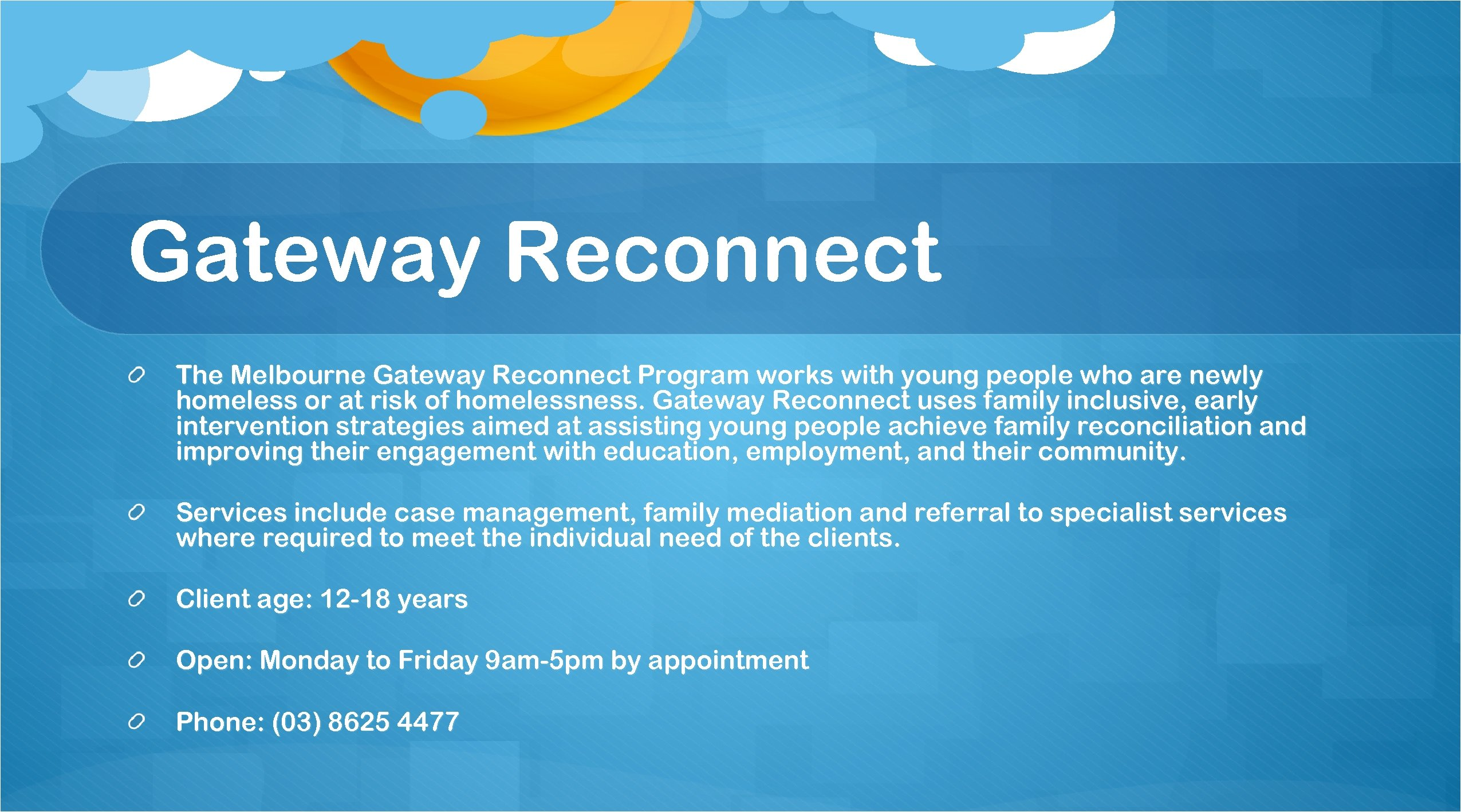 Gateway Reconnect The Melbourne Gateway Reconnect Program works with young people who are newly