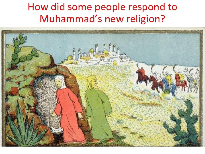 How did some people respond to Muhammad's new religion?