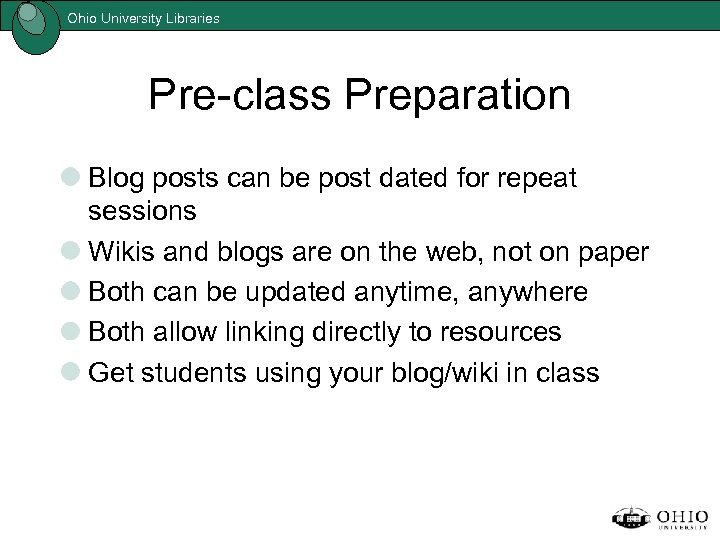 Ohio University Libraries Pre-class Preparation Blog posts can be post dated for repeat sessions