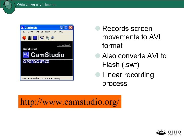 Ohio University Libraries Records screen movements to AVI format Also converts AVI to Flash