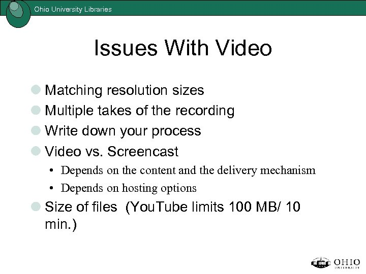 Ohio University Libraries Issues With Video Matching resolution sizes Multiple takes of the recording