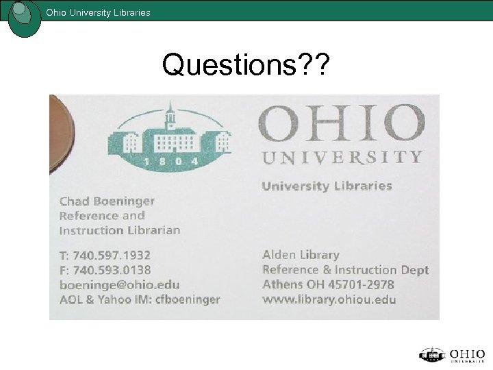 Ohio University Libraries Questions? ?