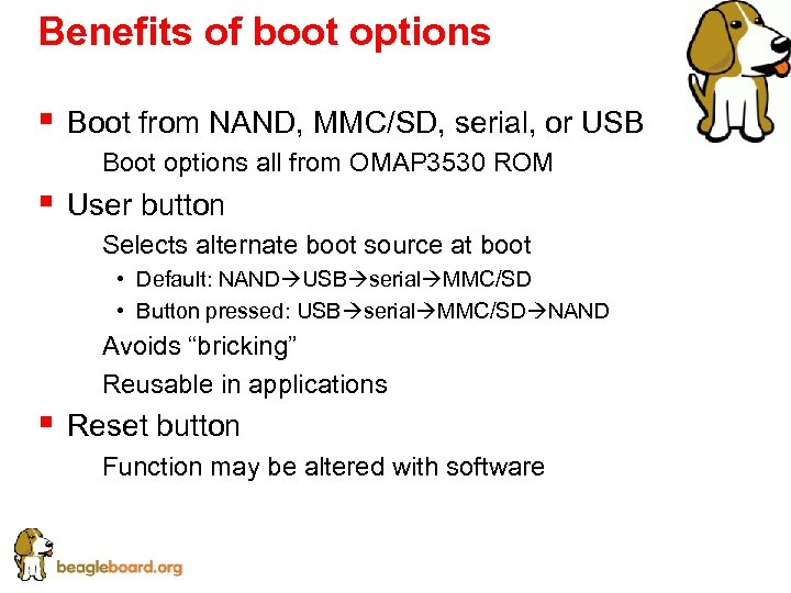 Benefits of boot options § Boot from NAND, MMC/SD, serial, or USB § Boot