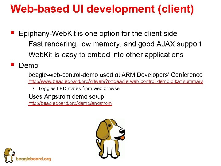 Web-based UI development (client) § § Epiphany-Web. Kit is one option for the client