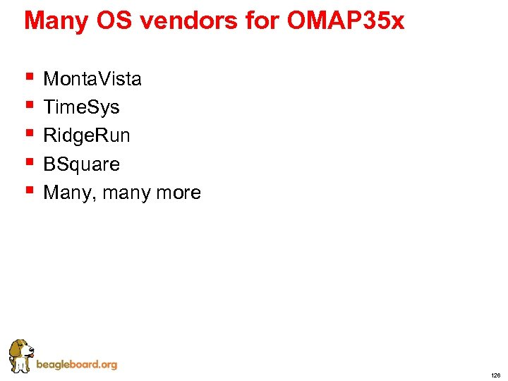 Many OS vendors for OMAP 35 x § § § Monta. Vista Time. Sys