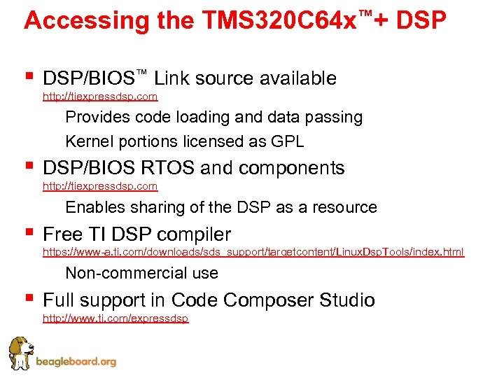 Accessing the TMS 320 C 64 x™+ DSP § DSP/BIOS™ Link source available http: