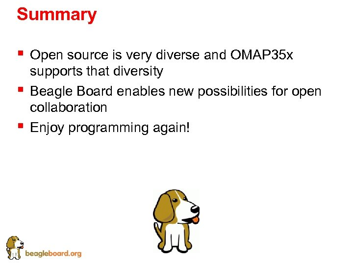 Summary § § § Open source is very diverse and OMAP 35 x supports