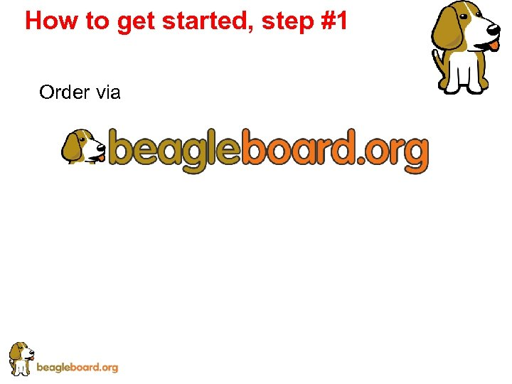 How to get started, step #1 Order via