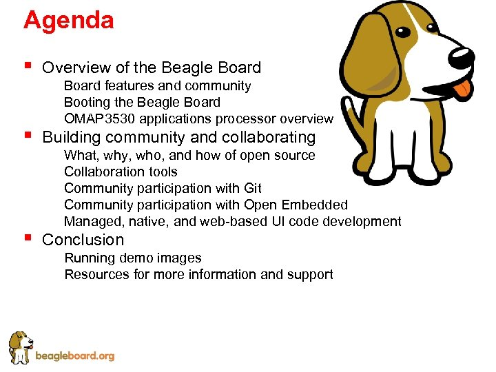 Agenda § § § Overview of the Beagle Board § § § Board features