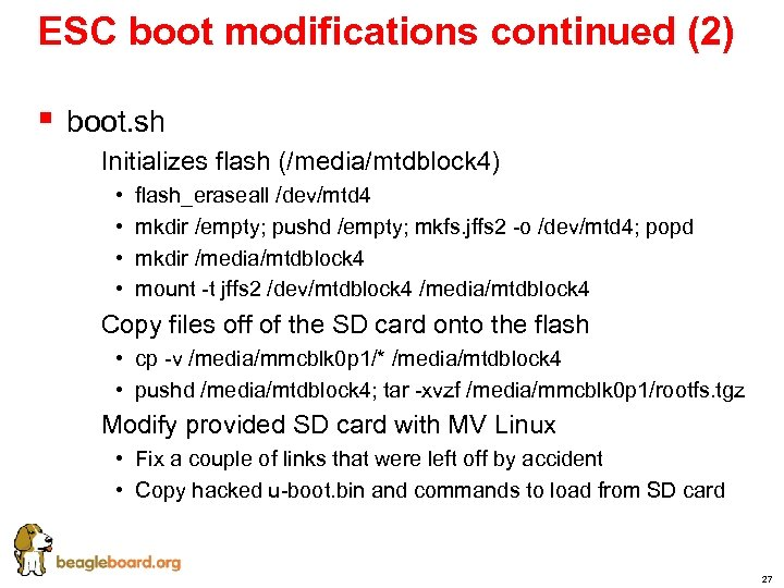 ESC boot modifications continued (2) § boot. sh § Initializes flash (/media/mtdblock 4) •