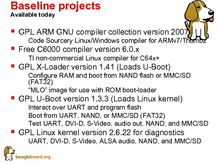 Baseline projects Available today § § § GPL ARM GNU compiler collection version 2007