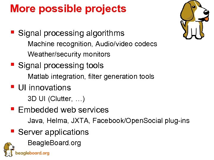 More possible projects § Signal processing algorithms § Machine recognition, Audio/video codecs § Weather/security