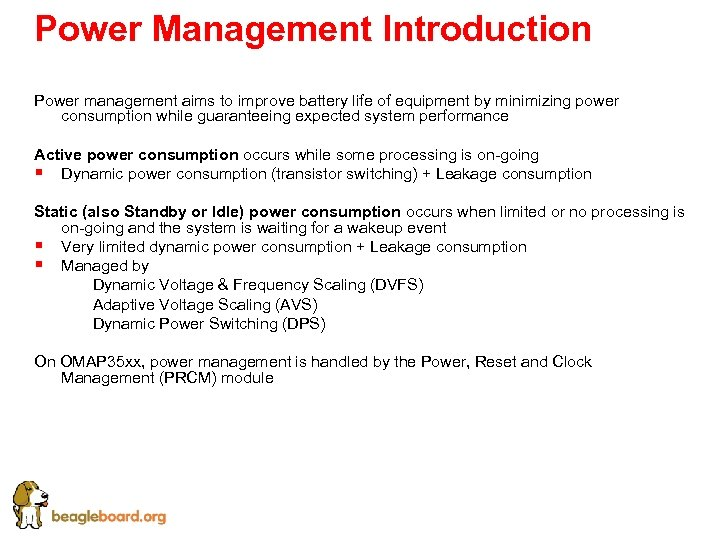 Power Management Introduction Power management aims to improve battery life of equipment by minimizing