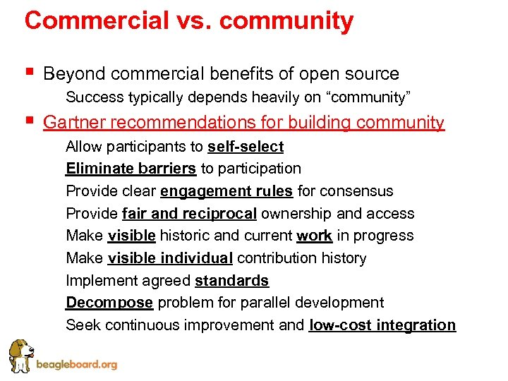 Commercial vs. community § Beyond commercial benefits of open source § § Success typically
