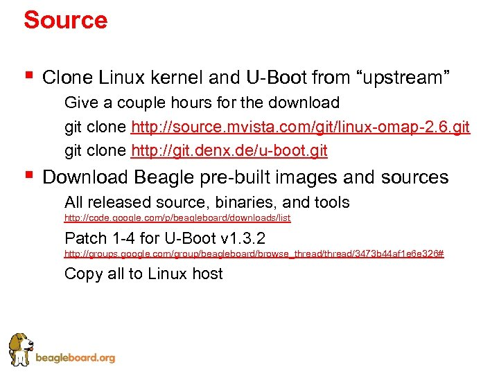 "Source § Clone Linux kernel and U-Boot from ""upstream"" § Give a couple hours"