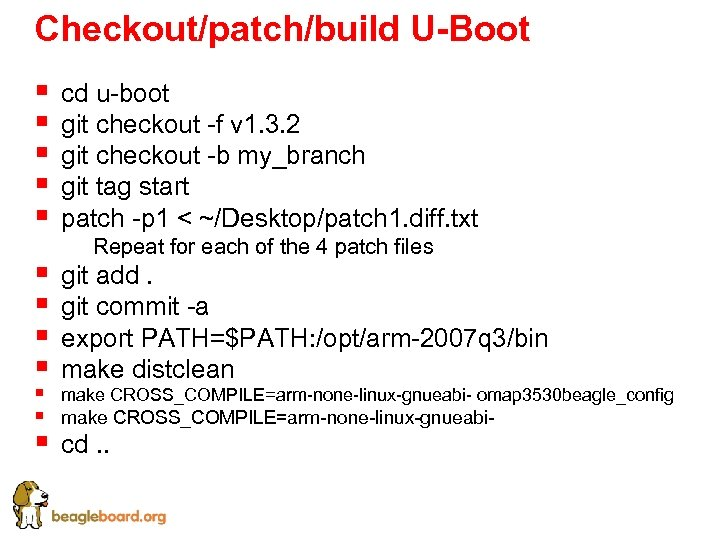 Checkout/patch/build U-Boot § § § cd u-boot git checkout -f v 1. 3. 2