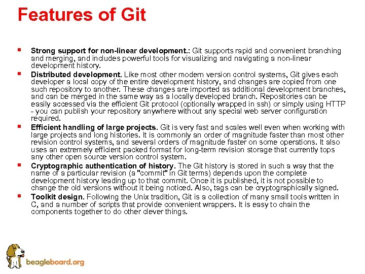 Features of Git § § § Strong support for non-linear development. : Git supports