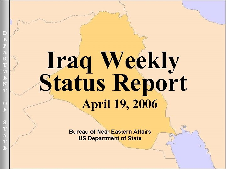 April 19, 2006 UNCLASSIFIED D E P A R T M E N T