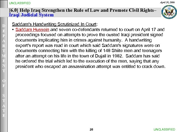 April 19, 2006 UNCLASSIFIED [6. 0] Help Iraq Strengthen the Rule of Law and