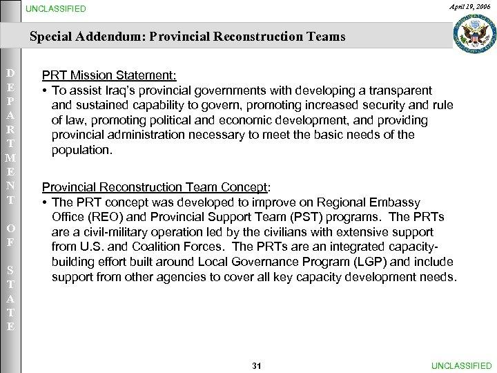 April 19, 2006 UNCLASSIFIED Special Addendum: Provincial Reconstruction Teams D E P A R