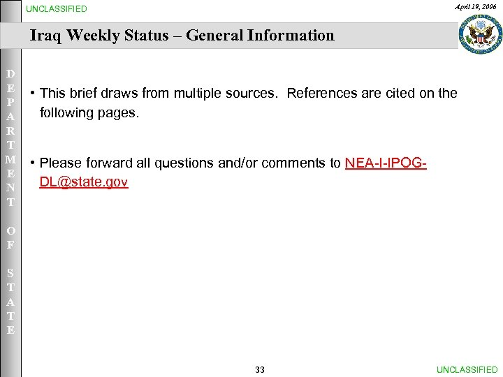 April 19, 2006 UNCLASSIFIED Iraq Weekly Status – General Information D E P A