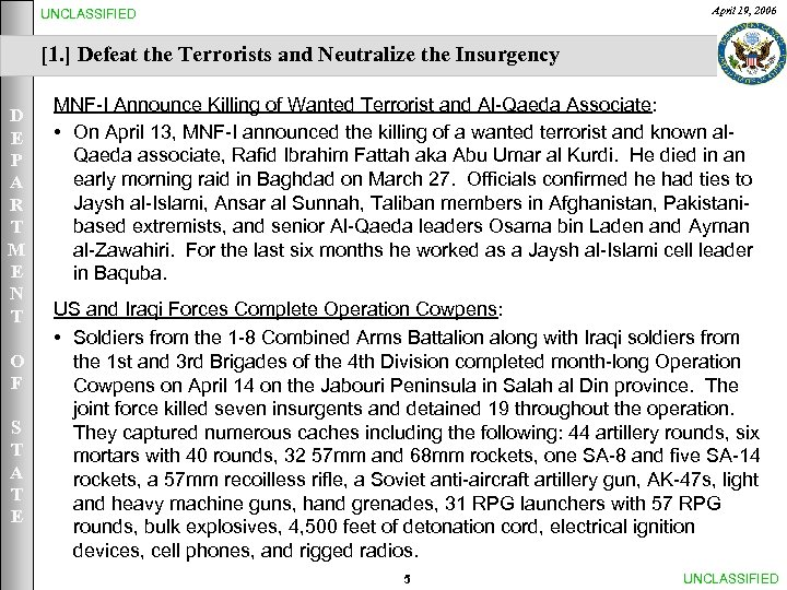 UNCLASSIFIED April 19, 2006 [1. ] Defeat the Terrorists and Neutralize the Insurgency D