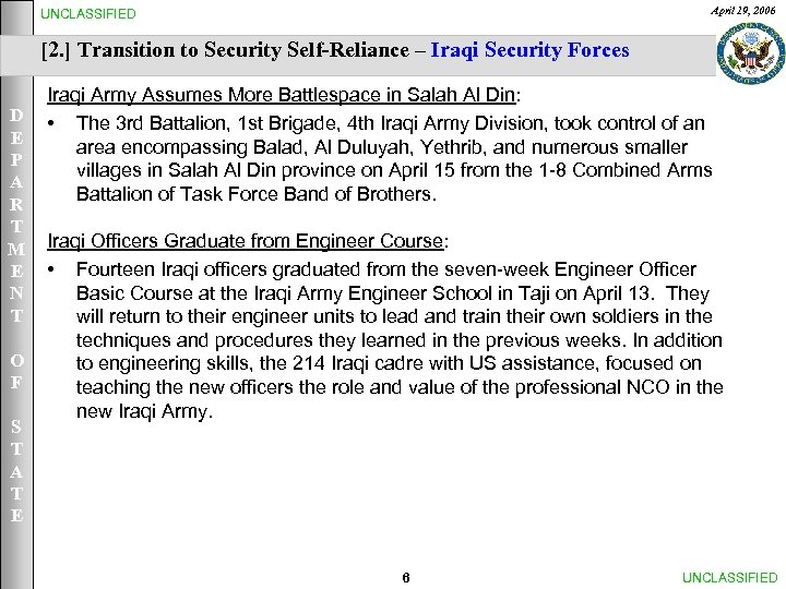 April 19, 2006 UNCLASSIFIED [2. ] Transition to Security Self-Reliance – Iraqi Security Forces