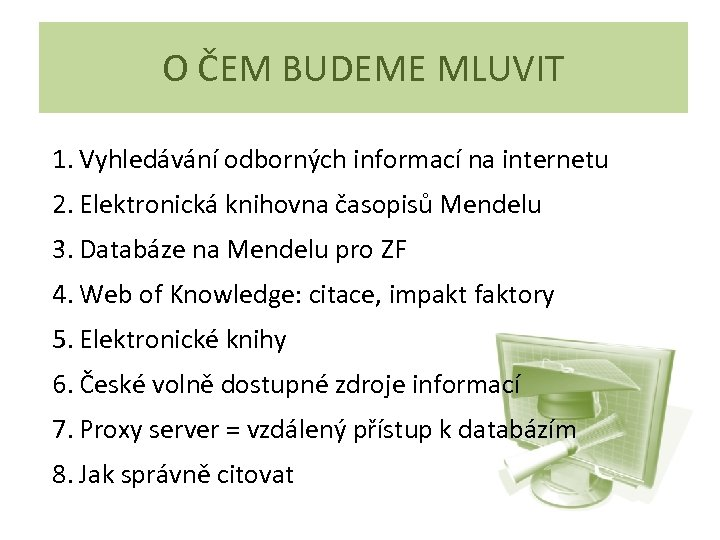 O ČEM BUDEME MLUVIT 1. Vyhledávání odborných informací na internetu 2. Elektronická knihovna časopisů