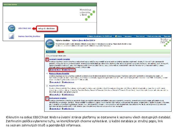 Kliknutím na odkaz EBSCOhost Web na úvodní stránce platformy se dostaneme k seznamu všech