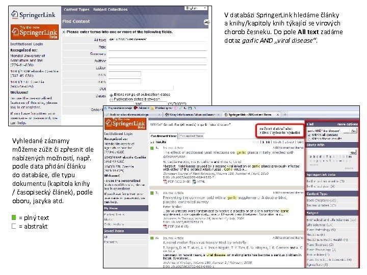 V databázi Springer. Link hledáme články a knihy/kapitoly knih týkající se virových chorob česneku.