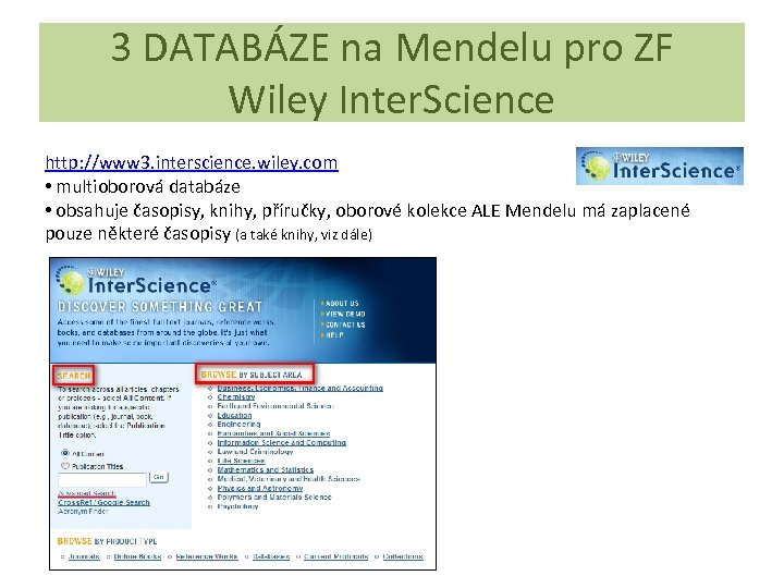 3 DATABÁZE na Mendelu pro ZF Wiley Inter. Science http: //www 3. interscience. wiley.