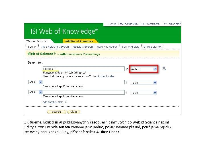 Zjišťujeme, kolik článků publikovaných v časopisech zahrnutých do Web of Science napsal určitý autor.
