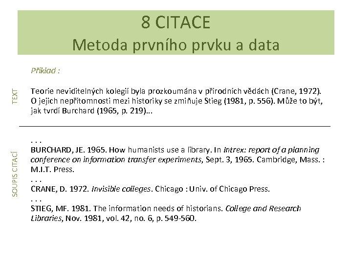 8 CITACE Metoda prvního prvku a data SOUPIS CITACÍ TEXT Příklad : Teorie neviditelných