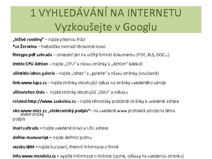 """1 VYHLEDÁVÁNÍ NA INTERNETU Vyzkoušejte v Googlu """"léčivé rostliny"""" – najde přesnou frázi *ze"""