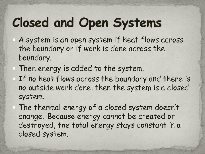 Closed and Open Systems A system is an open system if heat flows across