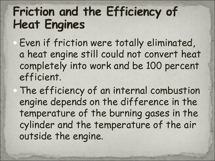 Friction and the Efficiency of Heat Engines Even if friction were totally eliminated, a