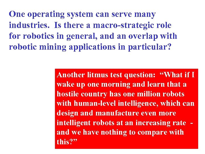 One operating system can serve many industries. Is there a macro-strategic role for robotics