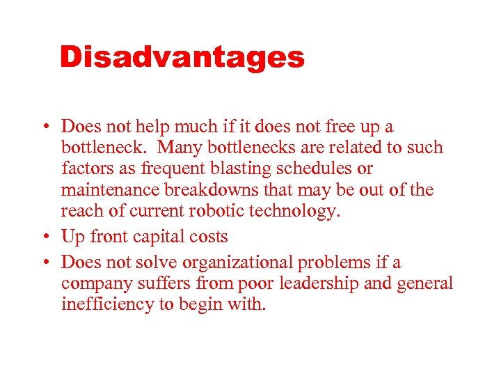 Disadvantages • Does not help much if it does not free up a bottleneck.