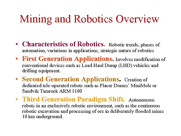Mining and Robotics Overview • Characteristics of Robotics. Robotic trends, phases of automation, variations
