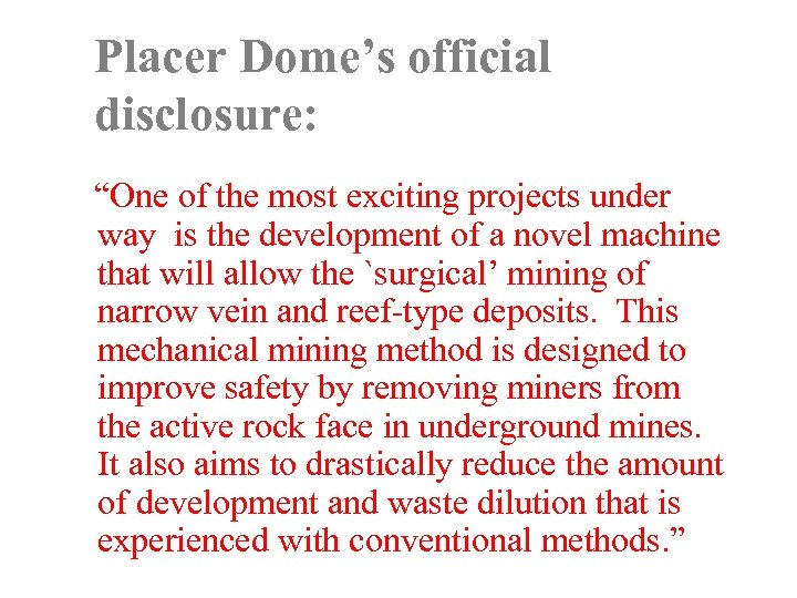 """Placer Dome's official disclosure: """"One of the most exciting projects under way is the"""