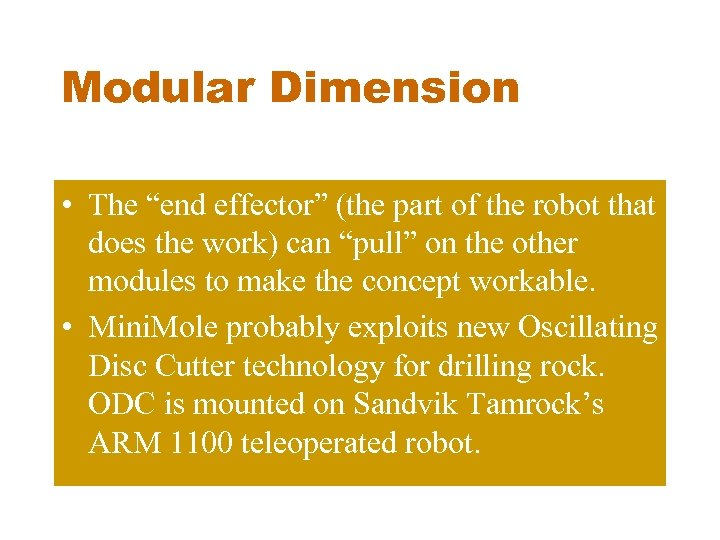 """Modular Dimension • The """"end effector"""" (the part of the robot that does the"""