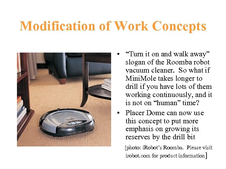 """Modification of Work Concepts • """"Turn it on and walk away"""" slogan of the"""
