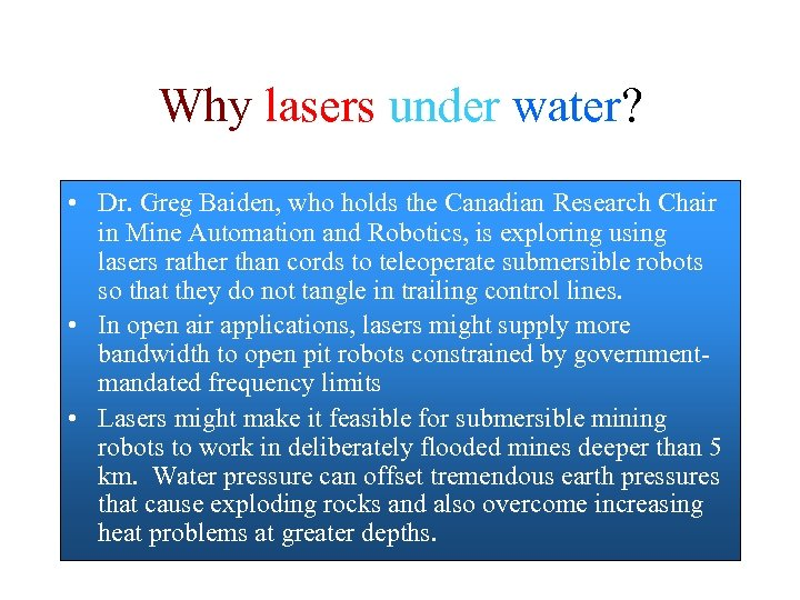 Why lasers under water? • Dr. Greg Baiden, who holds the Canadian Research Chair